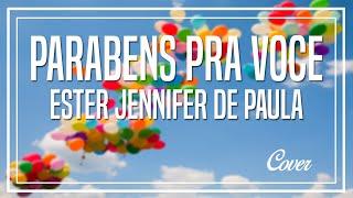 Ester Jennifer de Paula - Parabéns Pra Você (Cover)