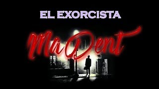 MaDent - El Exorcista (Bounce Bootleg) *Free Download*