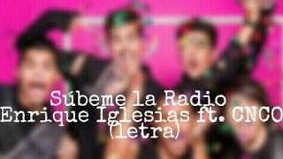 CNCO Fans || Súbeme la Radio Enrique Iglesias ft. CNCO  (letra)