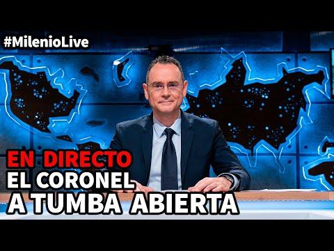El Coronel A TUMBA ABIERTA | #MilenioLive | Programa T3x08 (7/11/2020)