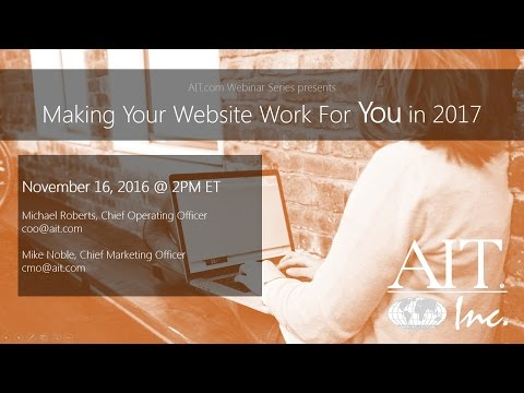 Making Your Website Work For You in 2017 Webinar from AIT.com