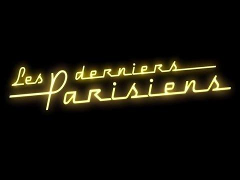 LES DERNIERS PARISIENS (2017) Bande Annonce VF