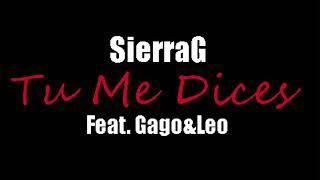 Tu Me Dices - SierraG Ft Gago&Leo EztatuzMusic