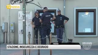 TG PADOVA (07/05/2018) - STAZIONE, INSICUREZZA E DEGRADO