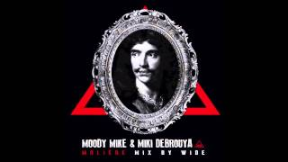 Moody Mike & Debrouya - Molière (Mix by Wide )