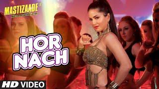 'HOR NACH' Video Song | Mastizaade | Sunny Leone, Tusshar Kapoor, Vir Das Meet Bros | T-Series