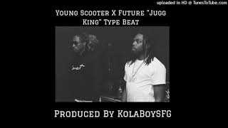 """Young Scooter x Future """"Jugg King"""" Type Beat"""