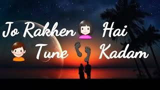 Dehleez pe Mere Dil Ki Jo rakhe hain tune Kadam