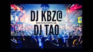 MEGA REGGAETON REMIX - DJ KBZ@ FT DJ TAO - EDICION ESPECIAL