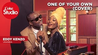 Eddy Kenzo: One of your own (Cover) – Coke Studio Africa