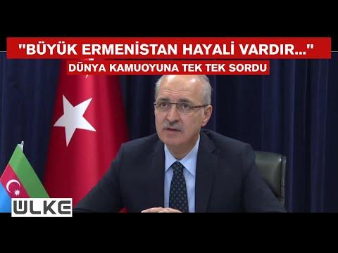 """Numan Kurtulmuş: """"Ermenistan'ın sınırları niçin belli değildir?"""""""