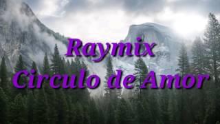 Raymix circulo de amor