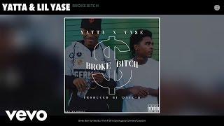 Yatta, Lil Yase - Broke Bitch (Audio)