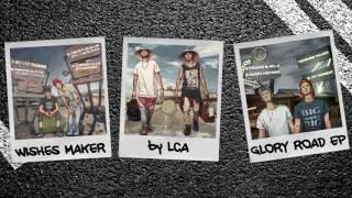 LCA - Wishes Maker (New music 2016)