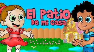 El patio de mi casa canción infantil (Rondas y canciones infantiles)