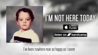 Todd Barriage - I'm Not Here Today [OFFICIAL LYRIC VIDEO]