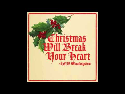 lcd-soundsystem-christmas-will-break-your-heart-lcd-xmas