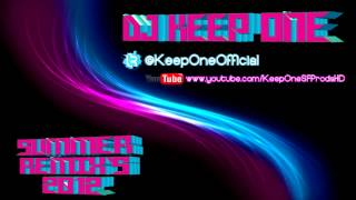 DJ Keep One: Global Deejays Ft. Technotronic - Get Up (Remix) [Summer Remix`s 2012] Quality Full HD