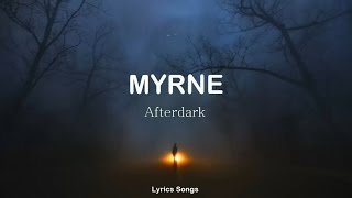 MYRNE - Afterdark ft. Aviella (Lyrics)