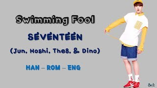 SEVENTEEN-Swimming Fool [Color Coded Lyrics] (HAN-ROM-ENG)