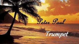 Peter Paul - Trumpet (Official Video)