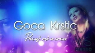 Goca Krstic - Pucaj mi u srce 2014