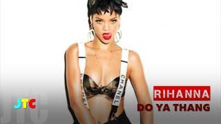 Rihanna - Do Ya Thang [Lyrics]