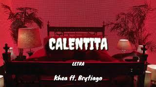 Khea ft. Britiago - Calentita (Letra)