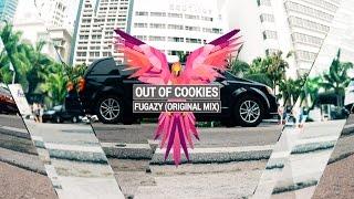 OUT OF COOKIES - Fugazy (Original Mix)
