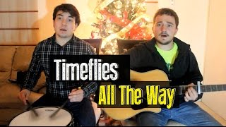 Timeflies - All The Way (Cover)