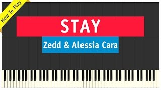 Zedd & Alessia Cara - Stay - Piano Cover (How To Play Tutorial)