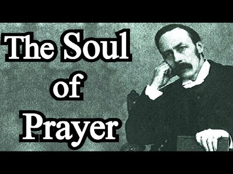 The Soul of Prayer - P. T. Forsyth (Christian audio-book)