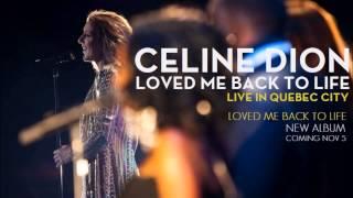 Celine Dion - Loved Me Back To Life live in Quebec City (AUDIO)