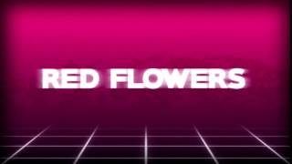 Red Flowers Intro