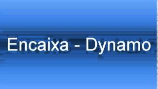 Encaixa - Dynamo | music