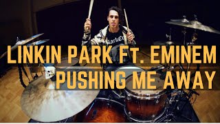 Linkin Park Ft. Eminem - Pushing Me Away - Drum Cover