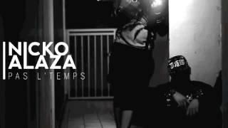 Nicko X Alaza - Pas l'temps