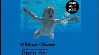 Nirvana [Nevermind #08] - Drain You (Without Drums)
