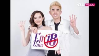 Em Chưa 18   WILL - LOU HOÀNG - KAITY NGUYỄN   Em Chưa 18 OST   Official Music Video