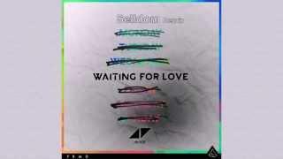 Avicii - Waiting for love (Selldom remix)