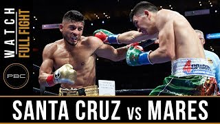 Abner Mares vs Leo Santa Cruz Full Fight