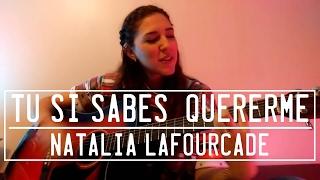 NATALIA LAFOURCADE - Tú Sí Sabes Quererme | Cover Analeska