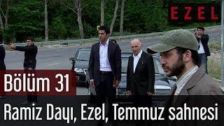 Ezel 31.Bölüm Ramiz Dayı Ezel Temmuz Sahnesi