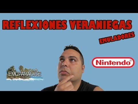 Reflexiones Veraniegas Emuparadais VS Nintendo