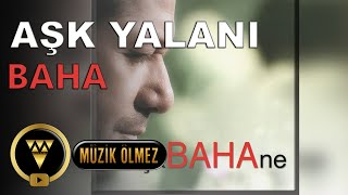 Baha - Aşk Yalanı (Official Audio)