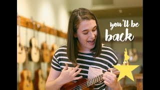 You'll Be Back || Ukulele COVER