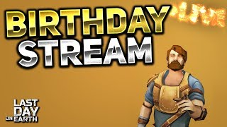 BIRTHDAY STREAM! RAIDING & MORE! - Last Day On Earth: Survival LIVESTREAM!