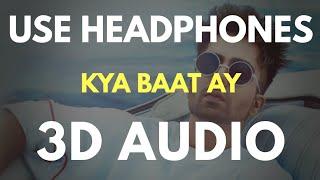 Kya Baat Ay (3D AUDIO) | Virtual 3D Audio