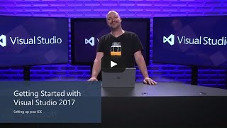 Getting Started with Visual Studio 2017 – Install and setup your new IDE width=