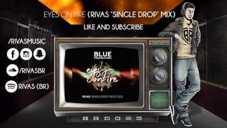 "Blue Foundation - Eyes On Fire (RIVAS (BR) 'Single Drop"" Bootleg)"